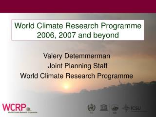 World Climate Research Programme 2006, 2007 and beyond