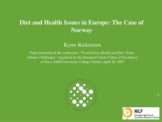 Diet and Health Issues in Europe: The Case of Norway