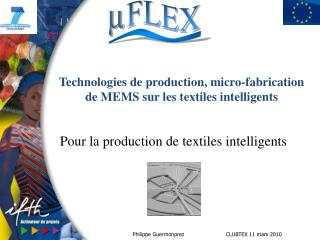 Pour la production de textiles intelligents