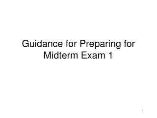 Guidance for Preparing for Midterm Exam 1