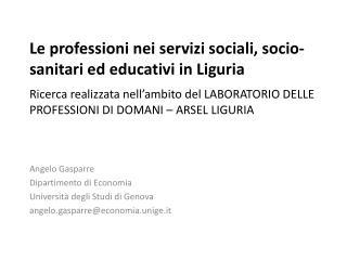 Angelo  Gasparre Dipartimento di Economia Universit� degli Studi di Genova