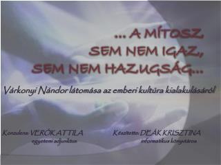 … A mítosz  sem nem igaz,  sem nem hazugság…
