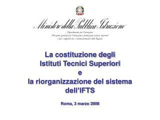La costituzione degli Istituti Tecnici Superiori  e la riorganizzazione del sistema dell�IFTS