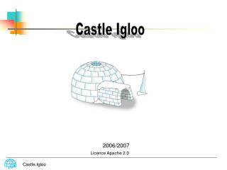 Castle Igloo