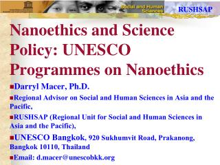 Nanoethics and Science Policy: UNESCO Programmes on Nanoethics Darryl Macer, Ph.D.