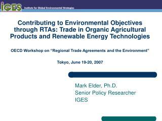 Mark Elder, Ph.D. Senior Policy Researcher IGES