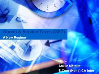 Goods & Service Taxes (GST)