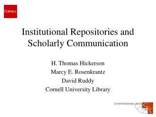 Institutional Repositories and Scholarly Communication