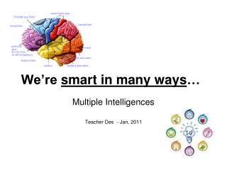 We're  smart in many ways …