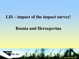 LIS   impact of the impact survey   Bosnia and Herzegovina