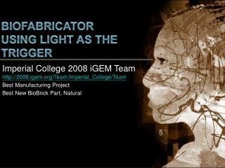 Biofabricator using  light as the trigger