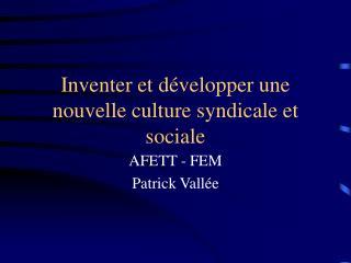 Inventer et développer une nouvelle culture syndicale et sociale