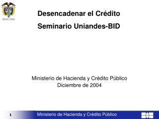 Ministerio de Hacienda y Crédito Público Diciembre de 2004