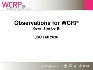 Observations for WCRP Kevin Trenberth JSC Feb 2010
