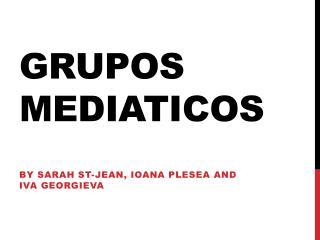 Grupos Mediaticos