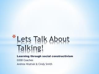 Lets Talk  A bout  T alking!