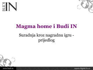 Magma home i Budi IN
