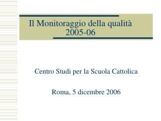 Il Monitoraggio della qualità 2005-06