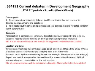 564191 Current debates in Development Geography 1 st  & 2 nd  periods - 5 credits (Paola Minoia)