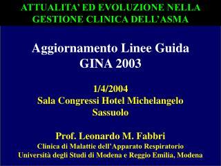 Aggiornamento Linee Guida  GINA 2003 1/4/2004 Sala Congressi Hotel Michelangelo Sassuolo