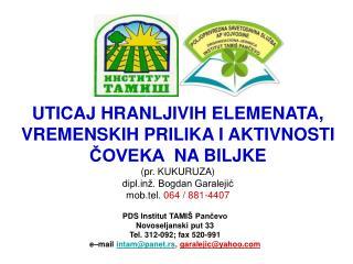 PDS Institut TAMI Š Pančevo Novoseljanski put 33 Tel. 312-092; fax 520-991
