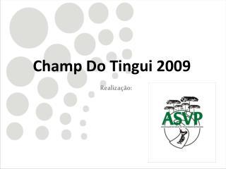 Champ Do Tingui 2009
