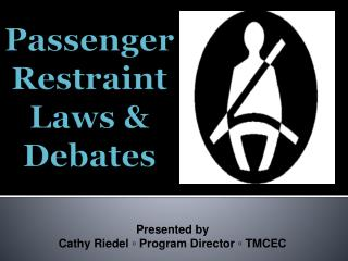 Passenger  Restraint  Laws &  Debates