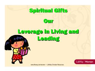 Spiritual Gifts Our  Leverage in Living and Leading