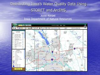Distributing Iowa�s Water Quality Data Using STORET and ArcIMS