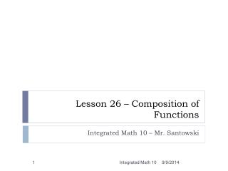 Lesson  26 – Composition  of  Functions