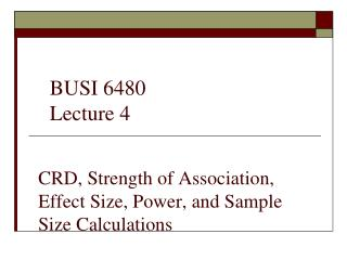 CRD, Strength of Association,  Effect Size, Power, and Sample Size Calculations