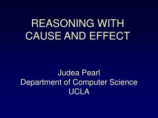 REASONING WITH  CAUSE AND EFFECT