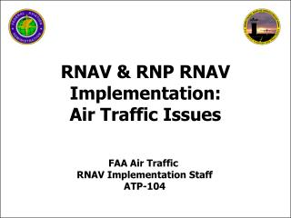 FAA Air Traffic  RNAV Implementation Staff ATP-104