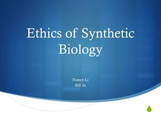 Ethics of Synthetic Biology