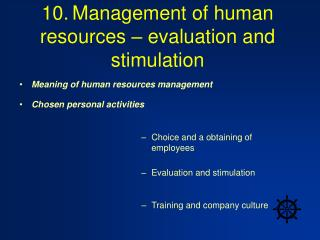 10. Management of human resources – evaluation and stimulation