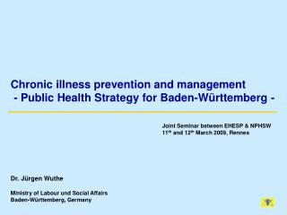 Dr. Jürgen Wuthe Ministry of Labour und Social Affairs Baden-Württemberg, Germany
