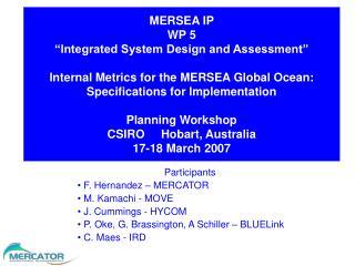 Participants  F. Hernandez – MERCATOR  M. Kamachi - MOVE  J. Cummings - HYCOM