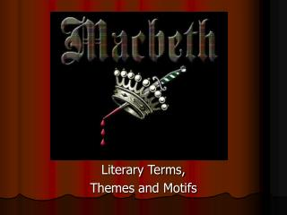 Literary Terms,  Themes and Motifs