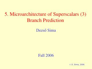 5. Microarchitecture of Superscalars (3) Branch Prediction
