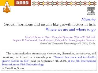 Minireview Growth hormone and insulin-like growth factors in fish: Where we are and where to go