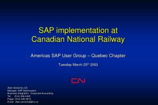 Alain Sénéchal, CA Manager, SAP Optimization Business Integration - Corporate Accounting