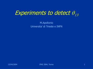 Experiments to detect  q 13