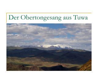 Der Obertongesang aus Tuwa