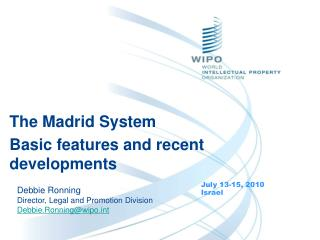 The Madrid System  Basic features and recent developments