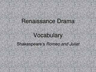 Renaissance Drama  Vocabulary