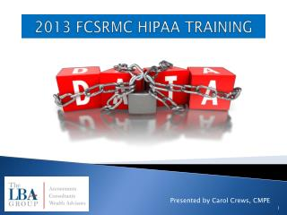 2013 FCSRMC HIPAA TRAINING