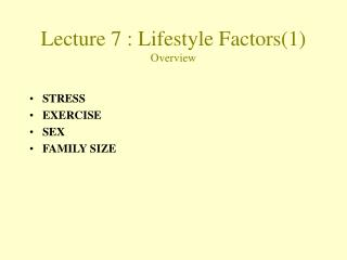 Lecture  7  :  Lifestyle Factors(1) Overview