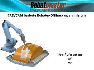 CAD/CAM basierte Roboter-Offlineprogrammierung