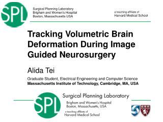 Tracking Volumetric Brain Deformation During Image Guided Neurosurgery