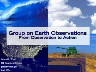 Group on Earth Observations  From Observation to Action